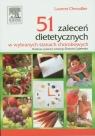 51 zaleceń dietetycznych w wybranych stanach chorobowych