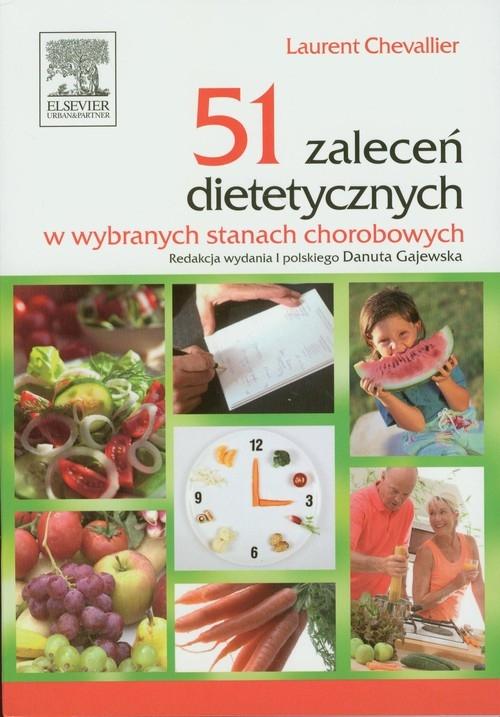 51 zaleceń dietetycznych w wybranych stanach chorobowych Chevallier Laurent