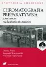 Chromatografia preparatywna jako proces rozdzielania mieszanin + CD Antos Dorota, Kaczmarski Krzysztof, Piątkowski Wojciech