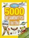 National Geographic Kids 5000 niesamowitych faktów