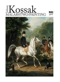 Juliusz Kossak Malarstwo Kozakowska-Zaucha Urszula