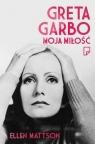 Greta Garbo. Moja miłość Mattson Ellen