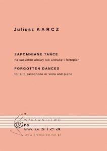 Zapomniane tańce na saksofon altowy lub altówkę i fortepian Juliusz Karcz