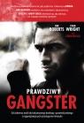 Prawdziwy gangster Moje życie