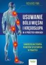 Usuwanie bólu mięśni i kręgosłupa w 4 prostych krokach. Samodzielna terapia punktów spustowych w praktyce