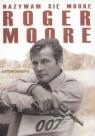 Nazywam się Moore Roger Moore Autobiografia Moore Roger
