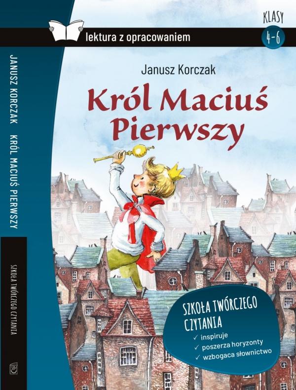 Król Maciuś Pierwszy Lektura z opracowaniem Korczak Janusz