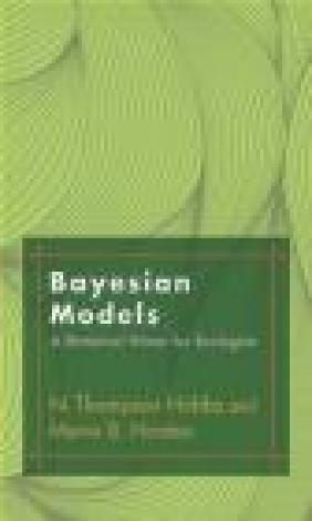 Bayesian Models Mevin Hooten, Thompson Hobbs