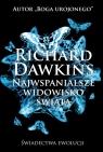 Najwspanialsze widowisko świataŚwiadectwa ewolucji Dawkins Richard