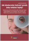 Jak skutecznie ćwiczyć wzrok, żeby widzieć lepiej? Schraufitetter Isolde