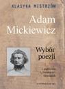 Klasyka mistrzów Adam Mickiewicz Wybór poezji Mickiewicz Adam