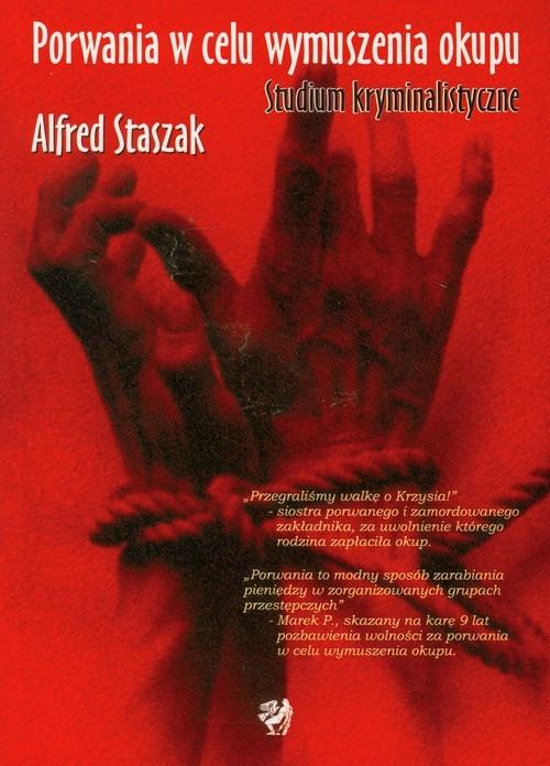 Porwania w celu wymuszenia okupu Staszak Alfred