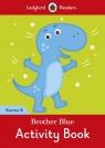 Brother Blue Activity Book Ladybird Readers Starter Level B