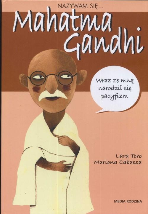 Nazywam się Mahatma Gandhi Mariona Cabassa