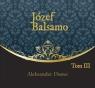Józef Balsamo Tom 3  (Audiobook) Dumas Aleksander