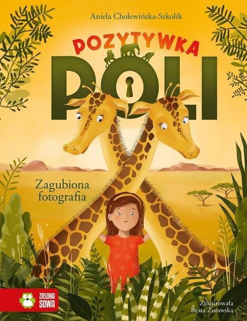 Pozytywka Poli. Zagubiona fotografia Cholewińska-Szkolik Aniela