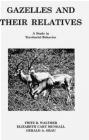 Gazelles and Their Relatives Fritz R. Walther, Gerald A. Grau, Elizabeth Cary Mungall