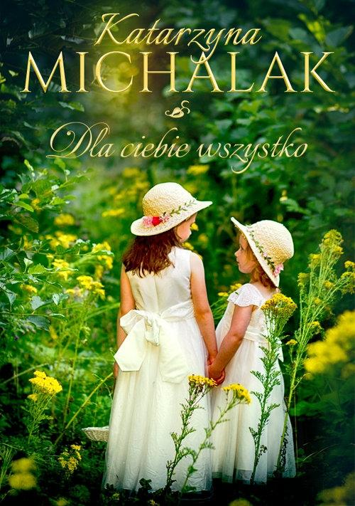 Dla Ciebie wszystko Michalak Katarzyna
