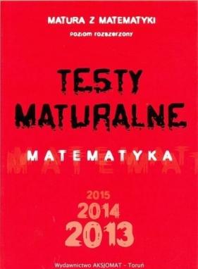 Testy maturalne Matematyka 2013-15