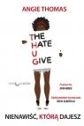 Nienawiść którą dajesz