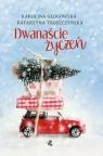 Dwanaście życzeń Głogowska Karolina, Troszczyńska Katarzyna