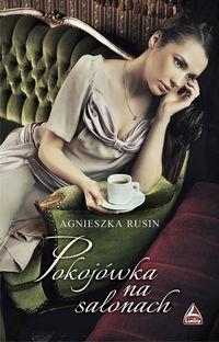 Pokojówka na salonach Rusin Agnieszka