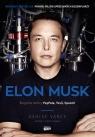Elon Musk. Biografia twórcy PayPala, Tesli i SpaceX Ashlee Vance
