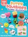 Super Squishies Slime i Putty ponad 35 kreatywnych przepisów Sillars-Powell Tessa