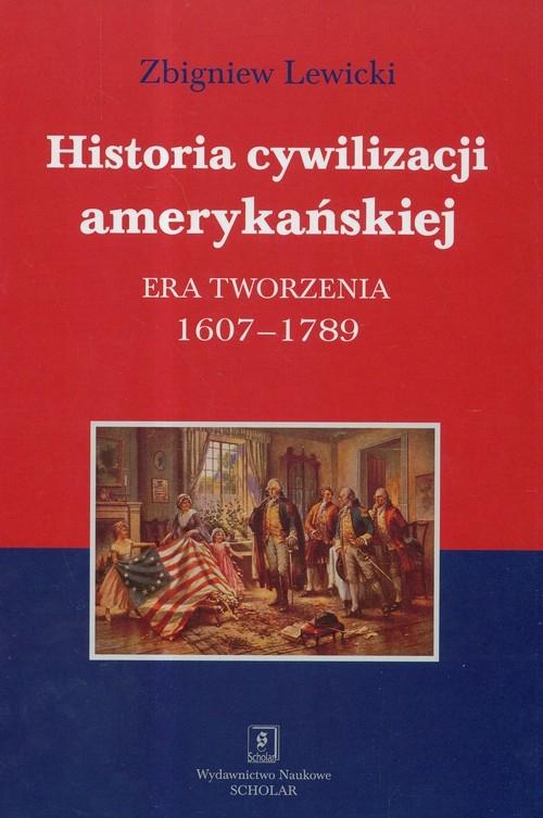 Historia cywilizacji amerykańskiej Lewicki Zbigniew