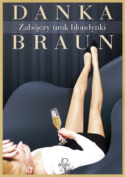 Zabójczy urok blondynki Braun Danka