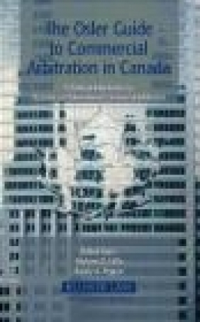 Osler Guide to Commercial Arbitration in Canada Andrew D. Little, Randy A. Pepper, Babak Barin