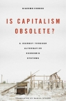 Is Capitalism Obsolete? A Journey through Alternative Economic Systems Corneo Giacomo