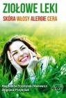 Ziołowe leki: skóra, włosy, alergie, cera Przybylak-Zdanowicz Magdalena, Zbigniew Przybylak