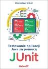 Testowanie aplikacji Java za pomocą JUnit Sokół Radosław