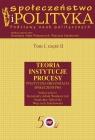 Społeczeństwo i polityka Podstawy nauk politycznych Tom 1 część 2