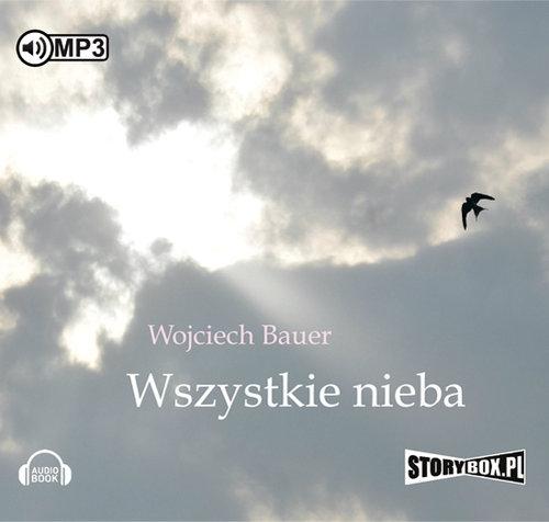Wszystkie nieba  (Audiobook) (Audiobook) Bauer Wojciech