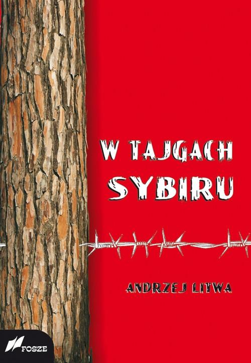 W tajgach Sybiru Litwa Andrzej