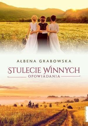 Stulecie Winnych. Opowiadania Ałbena Grabowska