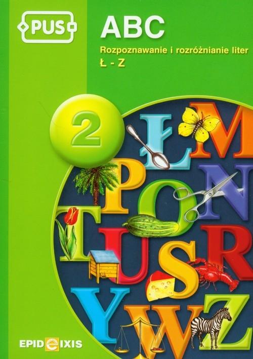 PUS ABC 2 Rozpoznawanie i rozróżnianie liter Ł-Z Pyrgies Dorota