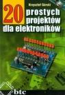 20 prostych projektów dla elektroników Górski Krzysztof