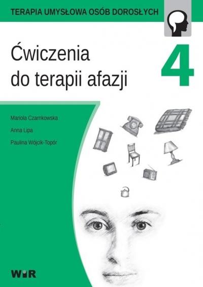 Ćwiczenia do terapii afazji cz. 4 Mariola Czarnkowska, Anna Lipa, Paulina Wójcik-To