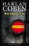 Nie odpuszczaj (wydanie pocketowe) Harlan Coben