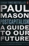 PostCapitalism A Guide to Our Future Mason Paul