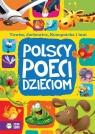 Polscy poeci dzieciom Jan Brzechwa, Maria Konopnicka, Stanisław Jachowi