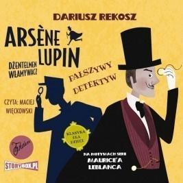 Arsne Lupin dżentelmen włamywacz T.2 audiobook Dariusz Rekosz, Maurice Leblanc