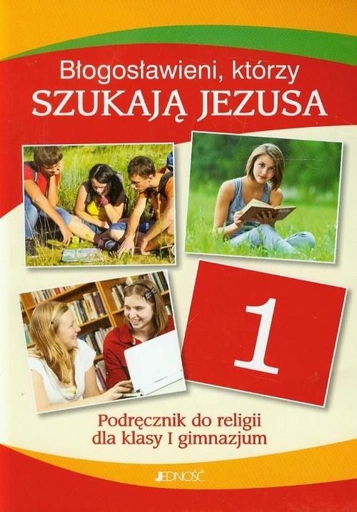 Błogosławieni którzy szukają Jezusa 1 Podręcznik Mielnicki Krzysztof, Kondrak Elżbieta, Parszewska Ewelina