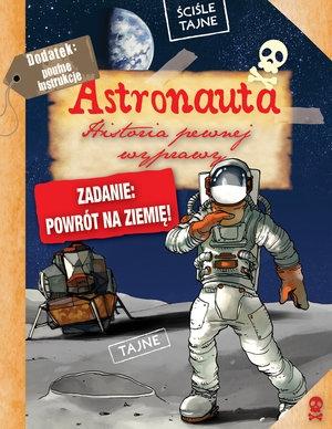 Astronauta. Historia pewnej wyprawy Paul Beaupere, Nicolas Delort (ilustr.)