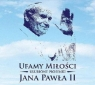 Ufajmy Miłości - Ulubione Piosenki Jana Pawła II (Digipack)