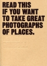 Read This If You Want to Take Great Photographs of Places Carroll Henry