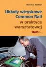Układy wtryskowe Common Rail w pratyce warsztatowej Gunther Hubertus